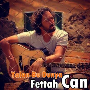 Fettah Can Yalan Bu Dunya دانلود آهنگ ترکی جدید Fettah Can به نام Yalan Bu Dunya