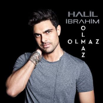 Halil Ibrahim Olmaz Olmaz دانلود آهنگ ترکی جدید Halil Ibrahim به نام Olmaz Olmaz