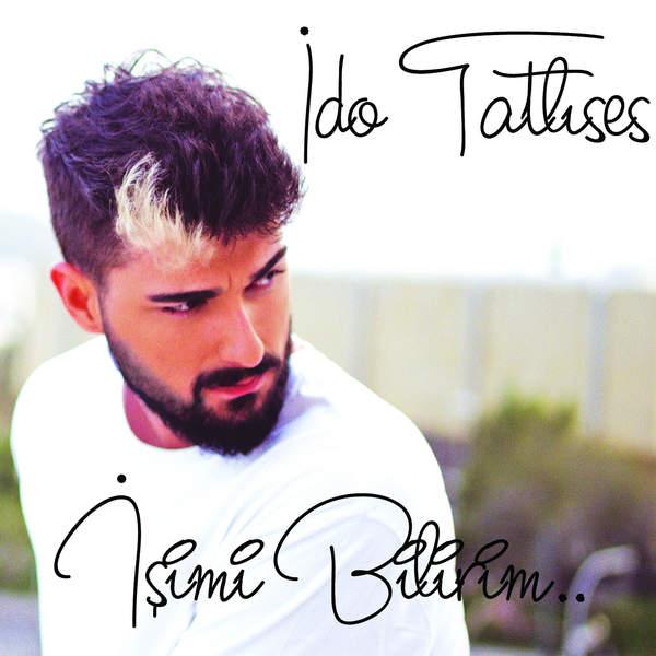 Ido Tatlises   Isimi Bilirim دانلود آهنگ ترکی جدید Ido Tatlises به نام Isimi Bilirim