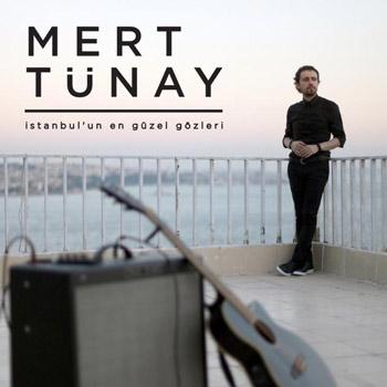 Mert Tunay Istanbulun En Guzel Gozleri دانلود آهنگ ترکی جدید Mert Tunay به نام Istanbulun En Guzel Gozleri