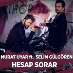 Murat_Uyar__Selim_Gulgoren_-_Hesap_Sorar