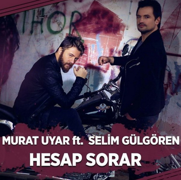 Murat Uyar  Selim Gulgoren   Hesap Sorar دانلود آهنگ ترکی جدید Selim Gulgoren به نام Hesap Sorar
