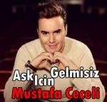 Mustafa-Ceceli-Ask-Icin-Gelmisiz